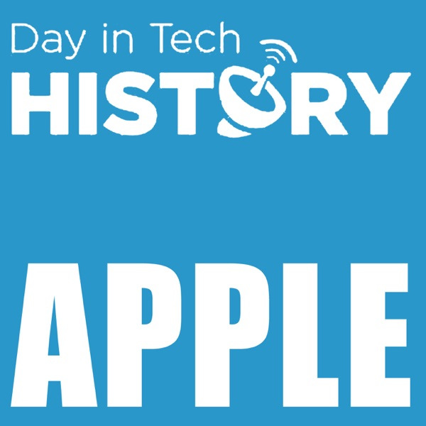 Day in Tech History Podcast - Apple History
