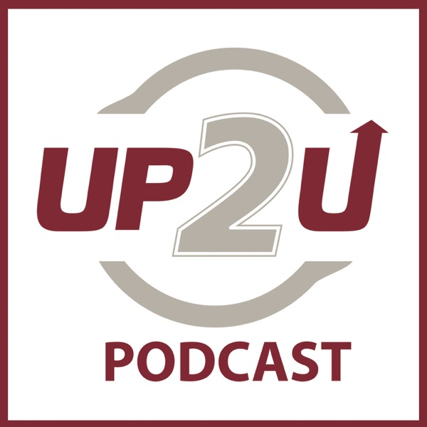 UP2U Podcast | Whatever Happens In Life Is Up To You