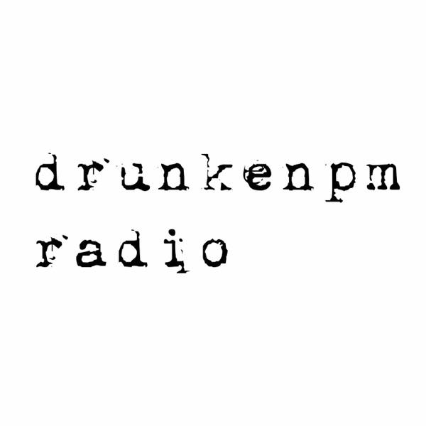 DrunkenPM Radio