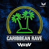 Caribbean Rave (Extended Mix) - W&W