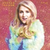 Title (Special Edition), Meghan Trainor