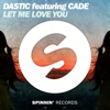 Dastic ft. Cade - Let Me Love You