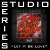 Let It Be Love (Studio Series Performance Track) - EP, Family Force 5