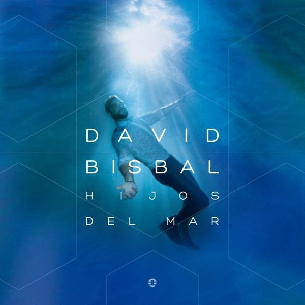 David Bisbal - Hijos Del Mar - Pre-order Single [iTunes Plus AAC M4A] (2016)