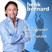 Henk Bernard - Een Zigeuner Wil Dansen