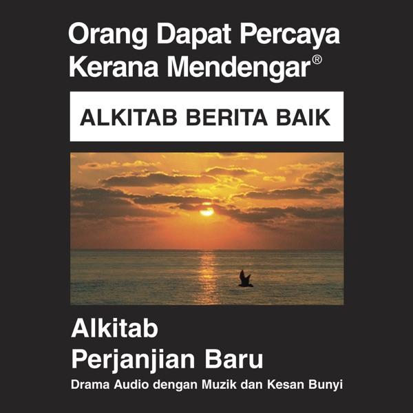 Alkitab Berita Baik - Malay Bahasa Bible (Dramatized)