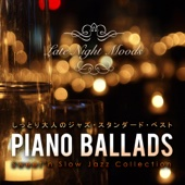 Piano Ballads ~ しっとり大人のジャズ・スタンダード・ベスト