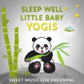 Sleep Well Little Baby Yogis: Sweet Music for Dreaming - Piano Lullabies with Nature Sounds for Kids & Newborn
