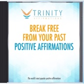 Break Free From Your Past Natural Affirmations