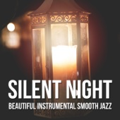 Silent Night: Beautiful Instrumental Smooth Jazz Songs for Deep Relaxation and Sleep, Evening Shadow, Soft Lounge Music, Good Mood
