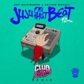 Juju on That Beat (TZ Anthem) [Club Killers Remix] - Zay Hilfigerrr & Zayion McCall Cover Art