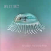 Until the Hunter - Hope Sandoval & The Warm Inventions