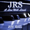 A Life Well Lived (2016 Remix) - Single