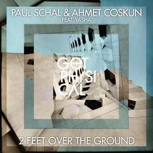 Paul Schal, Ahmet Coskun - 2 Feet Over The Ground (Original Mix)