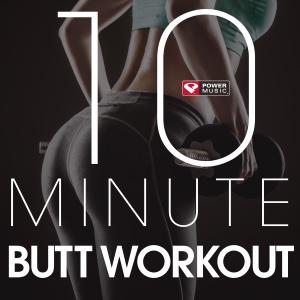 10 Minute - Butt Workout - EP - Power Music Workout, Power Music Workout