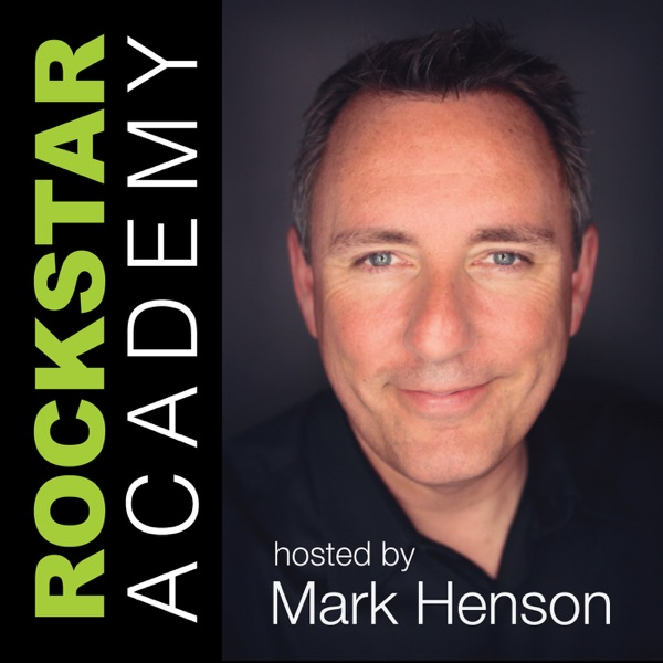 The Rockstar Academy Podcast | Positivity / Simplicity  / Contribution / Balance -- Mark Henson