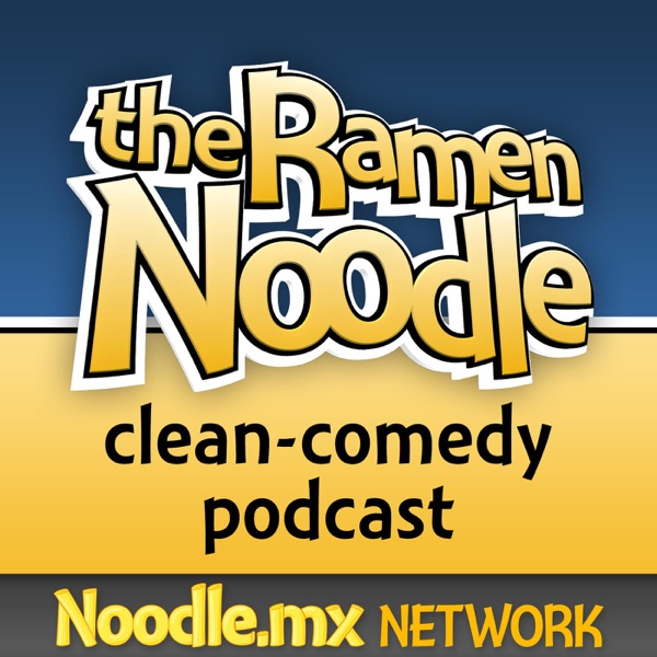 the Ramen Noodle - family-friendly clean comedy podcast