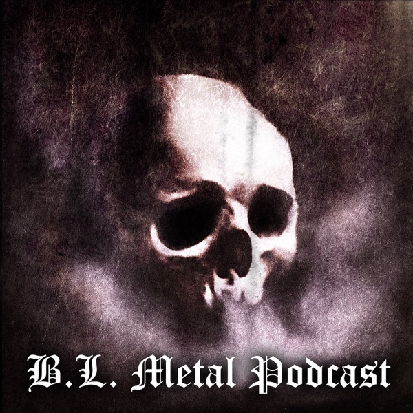 B.L. Metal Podcast