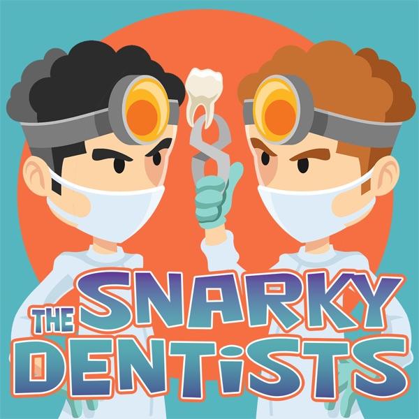 The Snarky Dentists
