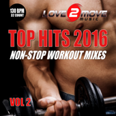 Top Hits 2016 - Non-Stop Mix 130 BPM Vol.2 (Workout Music Ideal for Cardio, Step, Running, Cycling, Gym & Fitness)