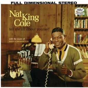 Tell Me All About Yourself - Nat King Cole, Nat King Cole