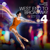 West End to Broadway 4: Inspirational Ballet Class Music