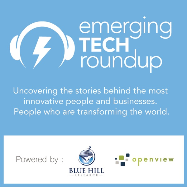 The Emerging Tech Roundup powered by Blue Hill Research and OpenView Venture Partners| Business | Innovation |Emerging Technolo