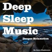 Deep Sleep Music: Deeper Relaxation