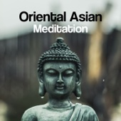 Oriental Asian Meditation: Healing Sounds of Oriental Instruments, Asian Flute & Bells, Music for Meditation, Relaxation, Yoga & Spa
