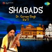 Shabads - Dr. Gurnam Singh, Vol. 5 - Dr. Gurnam Singh