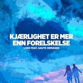 Loke - Kjærlighet Er Mer Enn Forelskelse (feat. Gaute Ormåsen) artwork