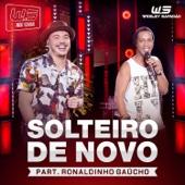 [Baixar ou Ouvir] Solteiro de Novo (feat. Ronaldinho Gaúcho) [Ao Vivo] em MP3
