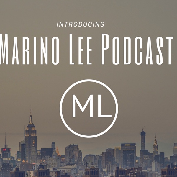 Marino Lee Podcast