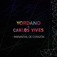 Manantial de Corazón - Single - Yordano & Carlos Vives