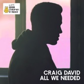 All We Needed (Official BBC Children in Need Single 2016) - Single, Craig David