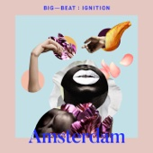 Big Beat Ignition: Amsterdam