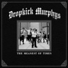 The Meanest of Times, Dropkick Murphys