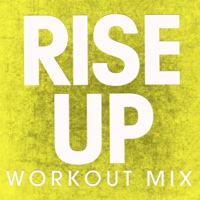 Rise Up (Workout Mix) - Single - Power Music Workout play, listen