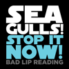 Seagulls! (Stop It Now) - Bad Lip Reading