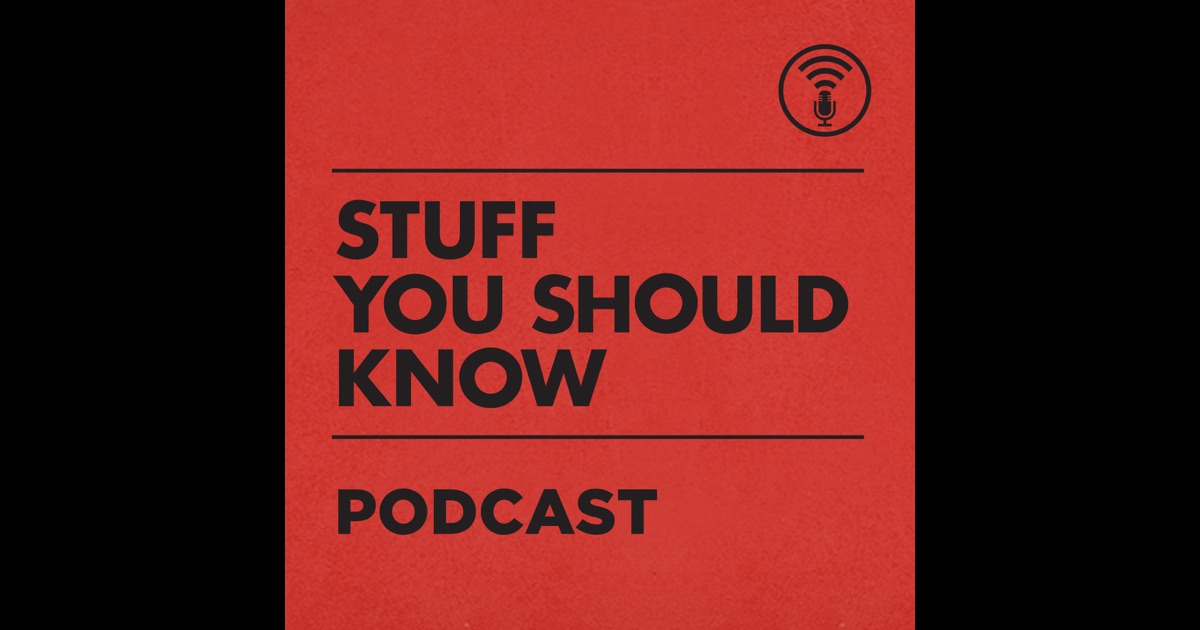 Stuff You Should Know By HowStuffWorks On ITunes