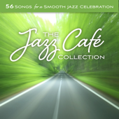 The Jazz Café Collection: 56 Songs for a Smooth Jazz Celebration