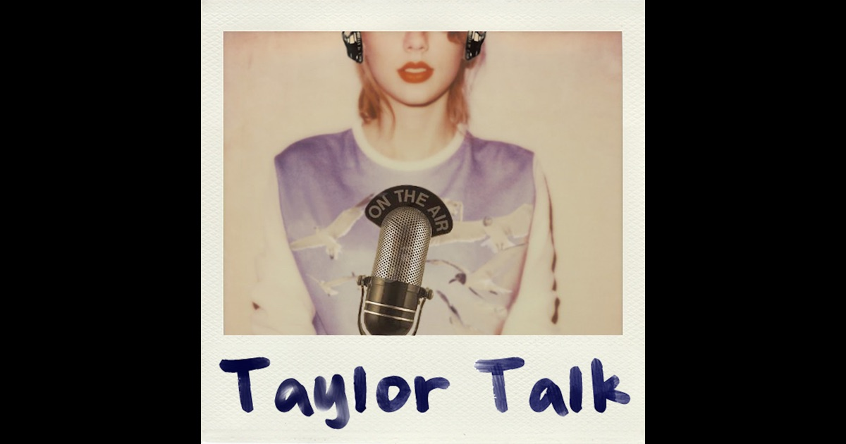 Taylor Talk: The Taylor Swift Podcast   1989   Shake It Off   Blank Space   Red   Speak Now ...