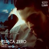 [Download] Estaca Zero (feat. Ivete Sangalo) MP3