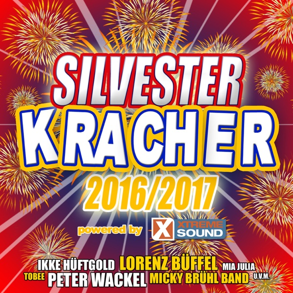 Silvester Kracher 2016/2017 powered by Xtreme Sound | Various Artists