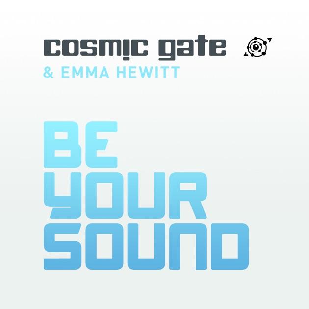 Be Your Sound (Radio Edit) - Cosmic Gate & Emma Hewitt