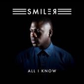 All I Know, Smiler