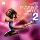 David Plumpton - Divas for Ballet 2 Inspirational Ballet Class Music  artwork