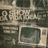 [Baixar ou Ouvir] O Show da Vida Ideal em MP3