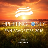 Uplifting Only: Fan Favorites 2016 (Mixed by Ori Uplift)