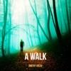 A Walk - EP